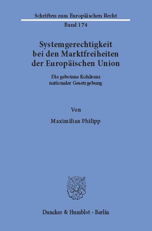 Systemgerechtigkeit bei den Marktfreiheiten der Europäischen Union. cover