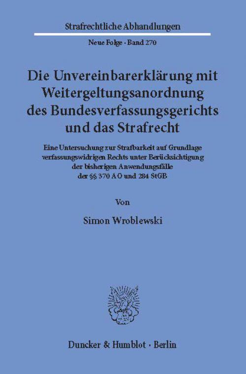 Die Unvereinbarerklärung mit Weitergeltungsanordnung des Bundesverfassungsgerichts und das Strafrecht. cover