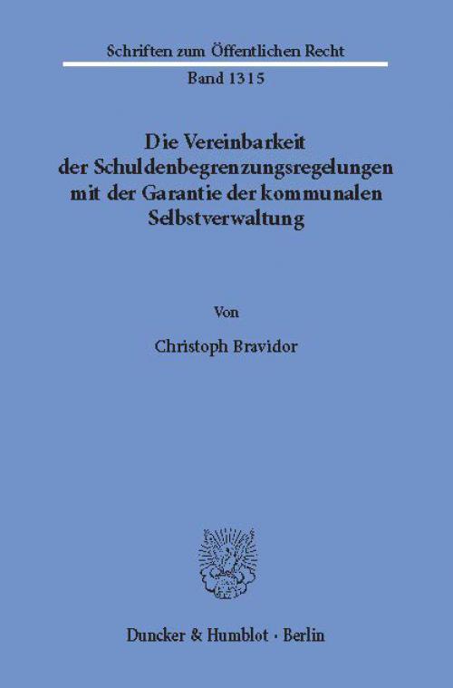 Die Vereinbarkeit der Schuldenbegrenzungsregelungen mit der Garantie der kommunalen Selbstverwaltung. cover