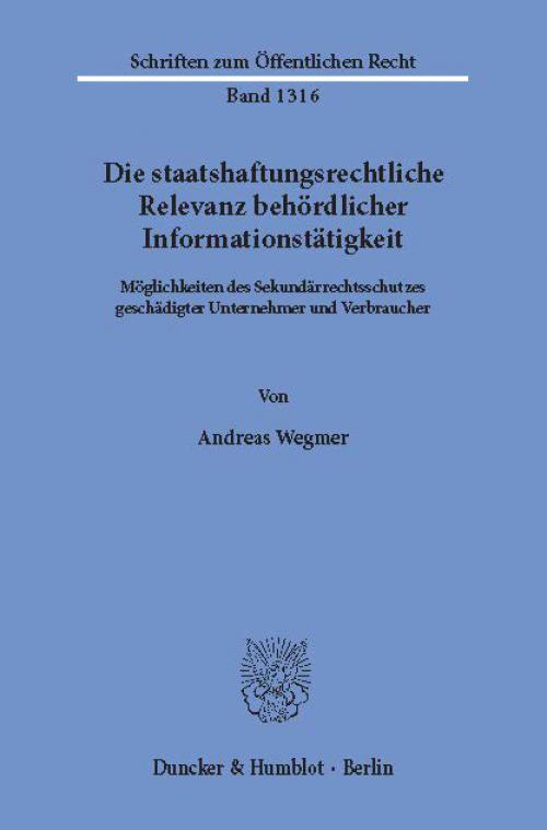 Die staatshaftungsrechtliche Relevanz behördlicher Informationstätigkeit. cover