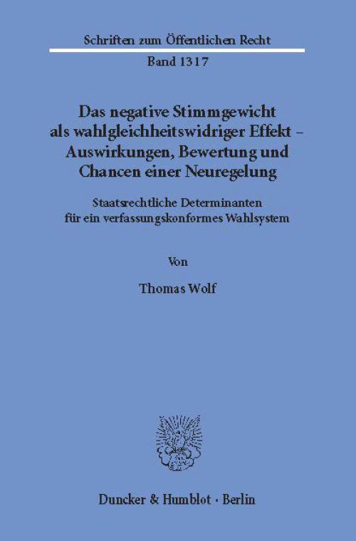Das negative Stimmgewicht als wahlgleichheitswidriger Effekt – Auswirkungen, Bewertung und Chancen einer Neuregelung. cover