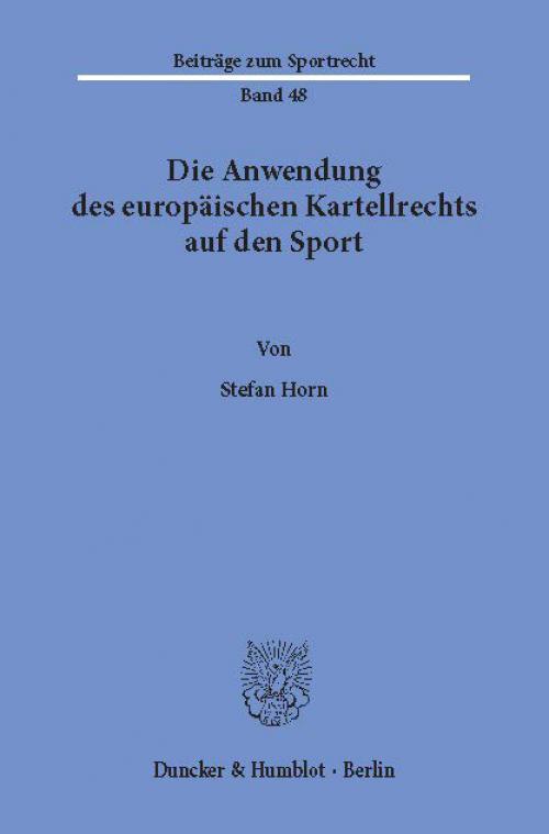 Die Anwendung des europäischen Kartellrechts auf den Sport. cover