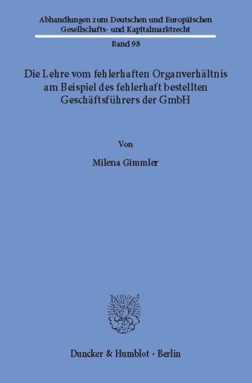 Die Lehre vom fehlerhaften Organverhältnis am Beispiel des fehlerhaft bestellten Geschäftsführers der GmbH. cover