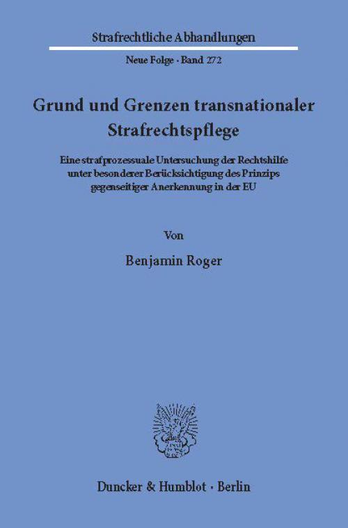 Grund und Grenzen transnationaler Strafrechtspflege. cover
