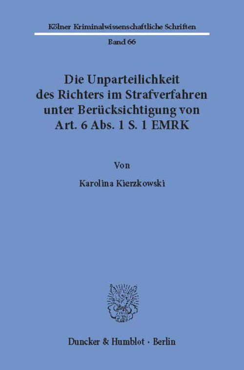 Die Unparteilichkeit des Richters im Strafverfahren unter Berücksichtigung von Art. 6 Abs. 1 S. 1 EMRK. cover