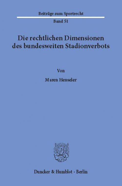 Die rechtlichen Dimensionen des bundesweiten Stadionverbots. cover