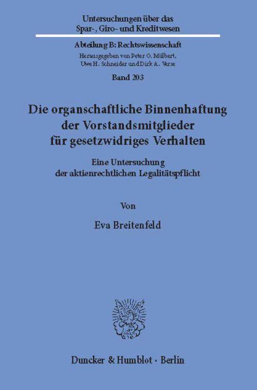 Die organschaftliche Binnenhaftung der Vorstandsmitglieder für gesetzwidriges Verhalten. cover