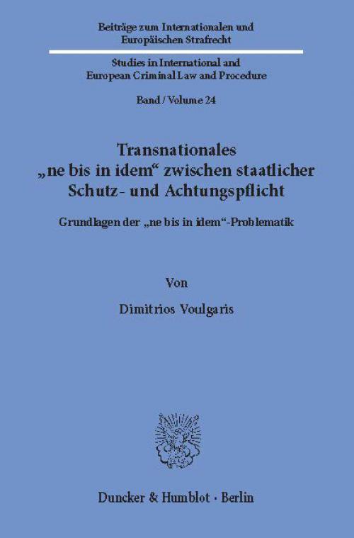 Transnationales »ne bis in idem« zwischen staatlicher Schutz- und Achtungspflicht. cover