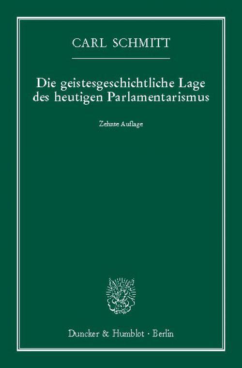 Die geistesgeschichtliche Lage des heutigen Parlamentarismus. cover