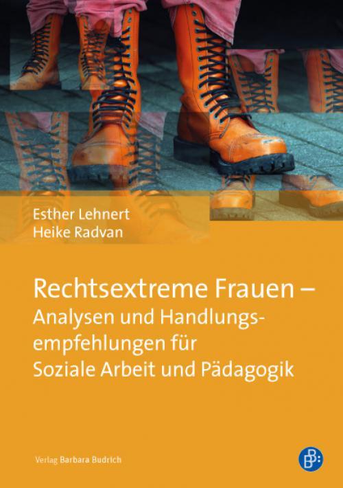 Rechtsextreme Frauen – Analysen und Handlungsempfehlungen für Soziale Arbeit und Pädagogik cover