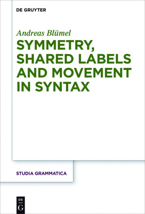 Symmetry, Shared Labels and Movement in Syntax cover
