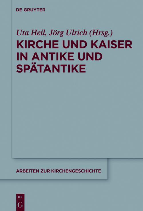 Kirche und Kaiser in Antike und Spätantike cover