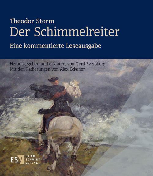 Theodor Storm: Der Schimmelreiter Eine kommentierte Leseausgabe cover