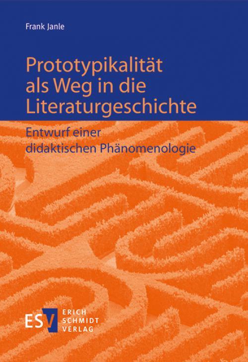 Prototypikalität als Weg in die Literaturgeschichte cover