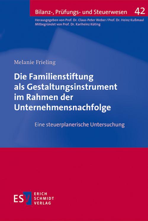 Die Familienstiftung als Gestaltungsinstrument im Rahmen der Unternehmensnachfolge cover