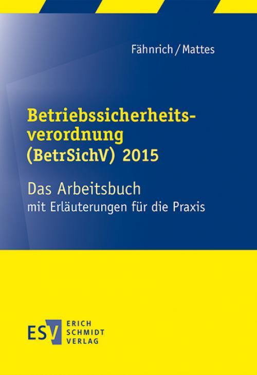 Betriebssicherheitsverordnung (BetrSichV) 2015 cover