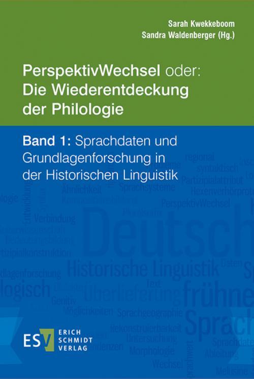 PerspektivWechsel oder: Die Wiederentdeckung der Philologie Band 1: Sprachdaten und Grundlagenforschung in der Historischen Linguistik cover