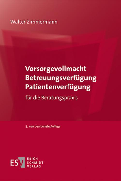 Vorsorgevollmacht – Betreuungsverfügung – Patientenverfügung cover