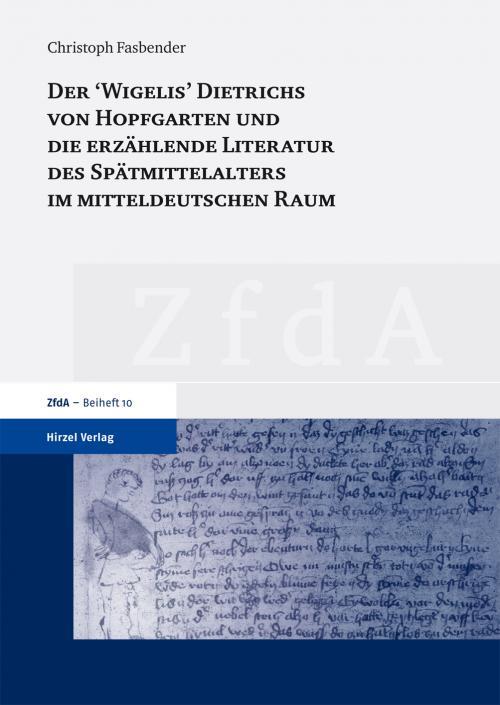 Der 'Wigelis' Dietrichs von Hopfgarten und die erzählende Literatur des Spätmittelalters im mitteldeutschen Raum cover