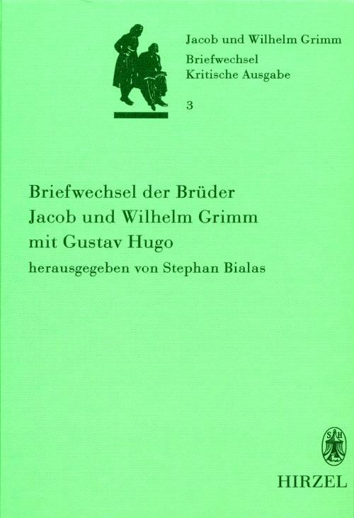 Band 3: Briefwechsel der Brüder Jacob und Wilhelm Grimm mit Gustav Hugo cover