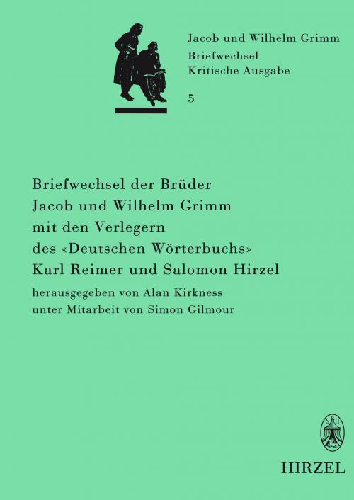 Briefwechsel der Brüder Jacob und Wilhelm Grimm mit den Verlegern des