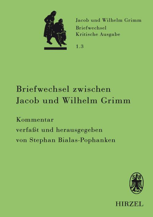 Briefwechsel zwischen Jacob und Wilhelm Grimm. Band 1.3: Kommentar cover