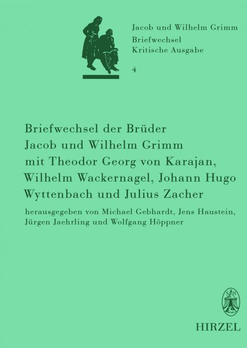 Briefwechsel der Brüder Jacob und Wilhelm Grimm mit Theodor Georg von Karajan, Wilhelm Wackernagel, Johann Hugo Wyttenbach und Julius Zacher cover