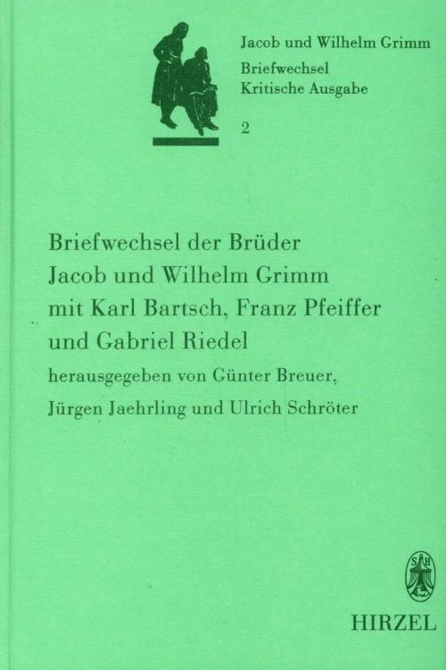 Briefwechsel der Brüder Jacob und Wilhelm Grimm mit Karl Bartsch, Franz Pfeiffer und Gabriel Riedel cover