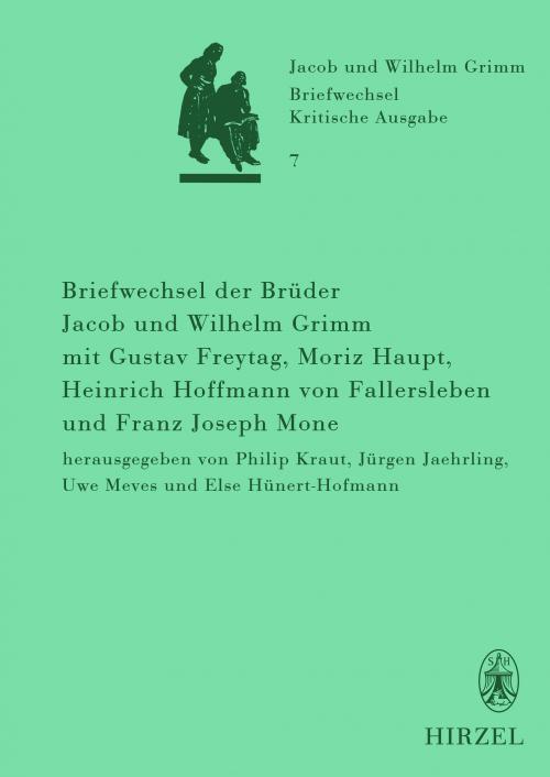 Briefwechsel der Brüder Jacob und Wilhelm Grimm mit Gustav Freytag, Moriz Haupt, Heinrich Hoffmann von Fallersleben und Franz Joseph Mone cover