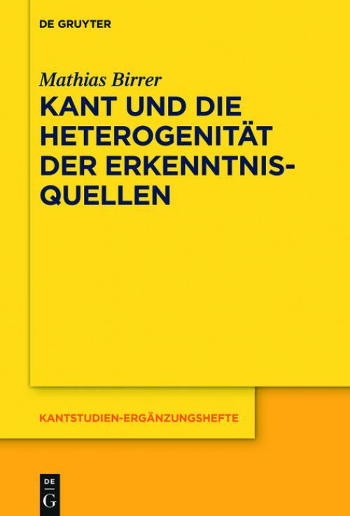 Kant und die Heterogenität der Erkenntnisquellen cover