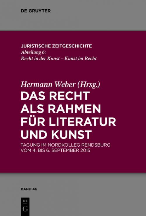 Das Recht als Rahmen für Literatur und Kunst cover