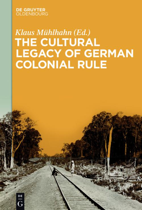The Cultural Legacy of German Colonial Rule cover