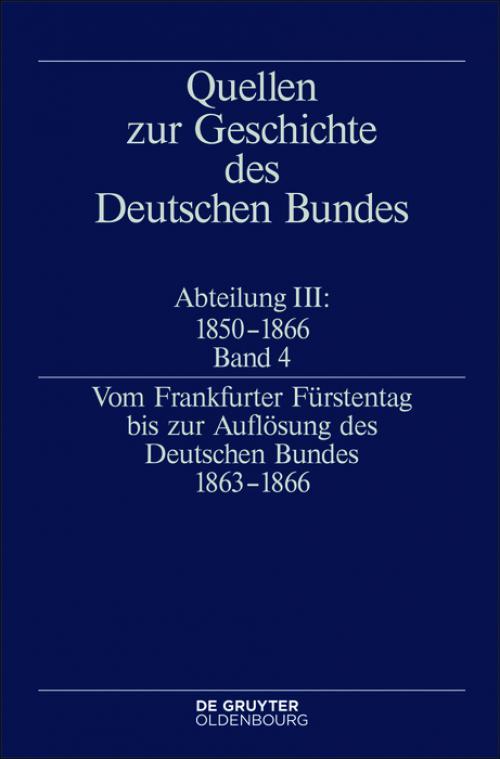 Vom Frankfurter Fürstentag bis zur Auflösung des Deutschen Bundes 1863–1866 cover