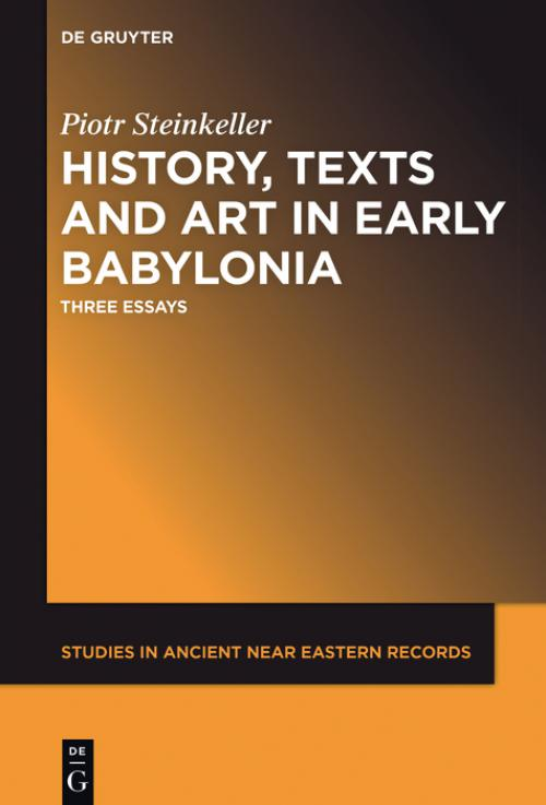 History, Texts and Art in Early Babylonia cover