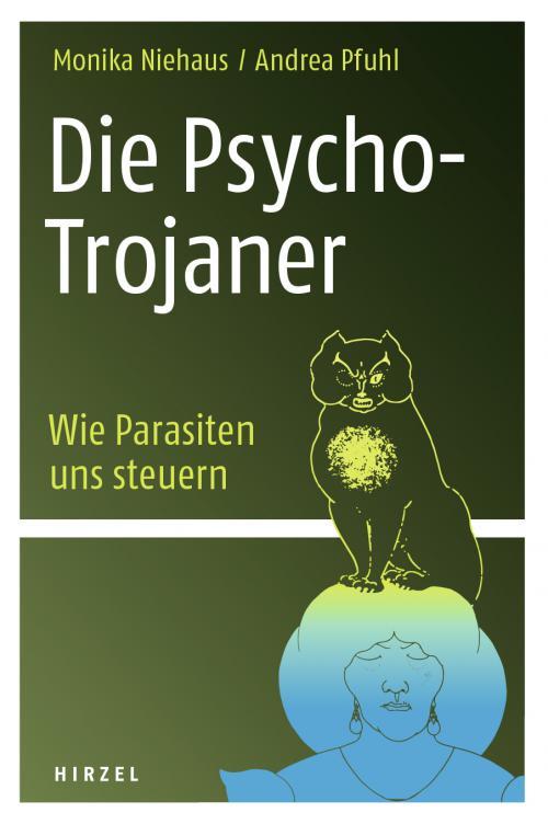 Die Psycho-Trojaner. Wie Parasiten uns steuern cover