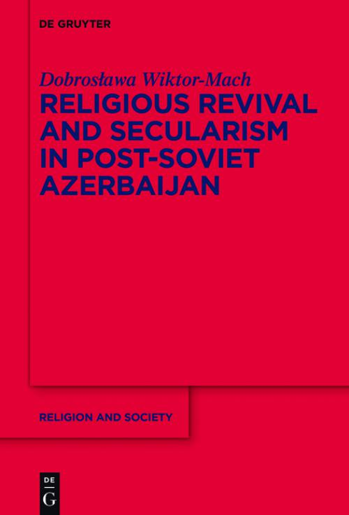 Religious Revival and Secularism in Post-Soviet Azerbaijan cover