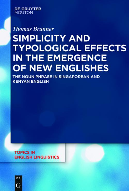 Simplicity and Typological Effects in the Emergence of New Englishes cover