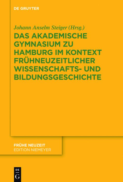Das Akademische Gymnasium zu Hamburg (gegr. 1613) im Kontext frühneuzeitlicher Wissenschafts- und Bildungsgeschichte cover