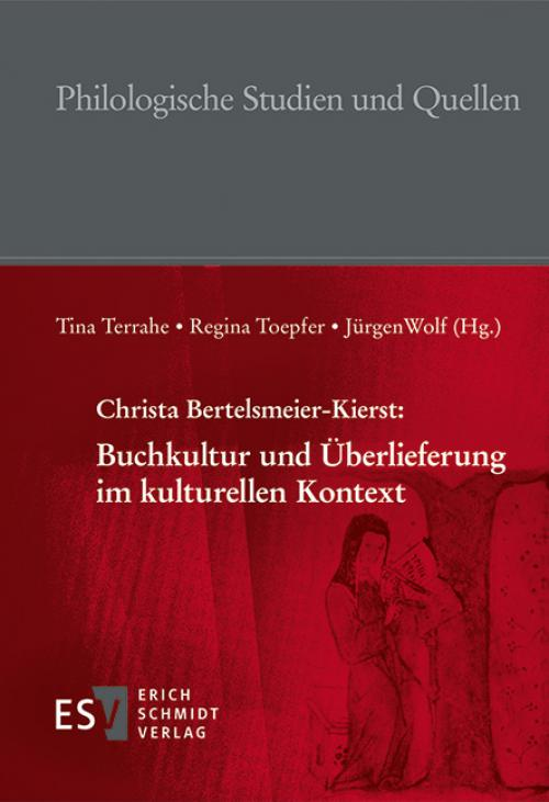 Christa Bertelsmeier-Kierst: Buchkultur und Überlieferung im kulturellen Kontext cover