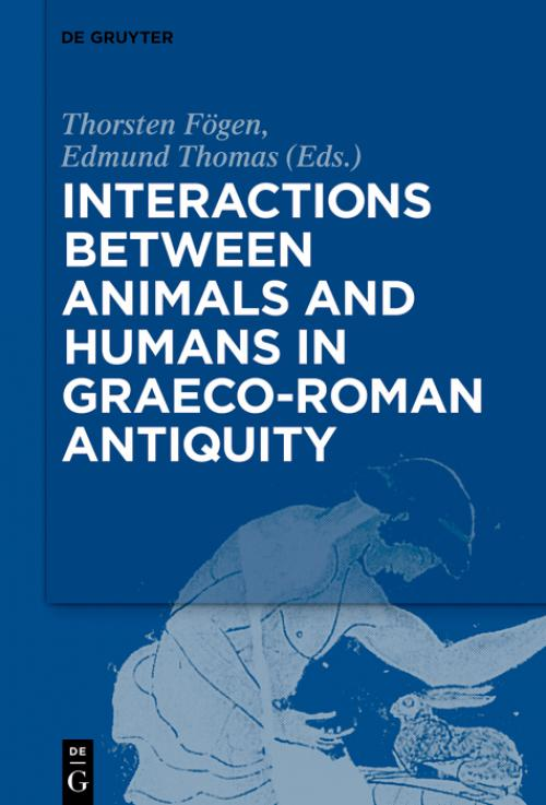 Interactions between Animals and Humans in Graeco-Roman Antiquity cover