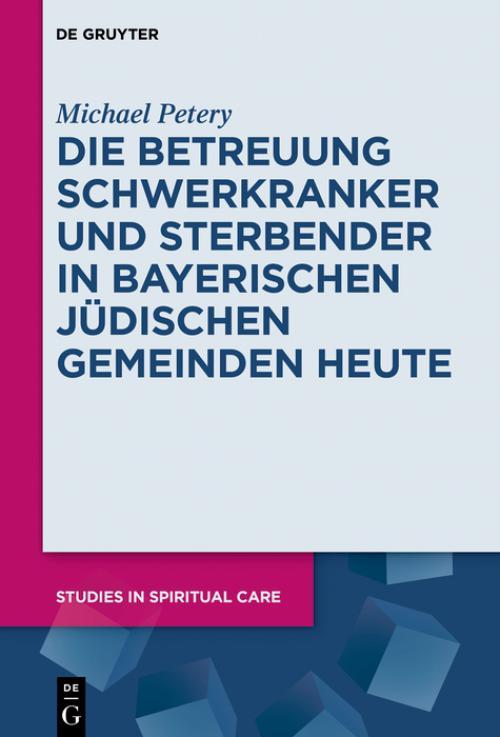 Die Betreuung Schwerkranker und Sterbender in Bayerischen Jüdischen Gemeinden heute cover