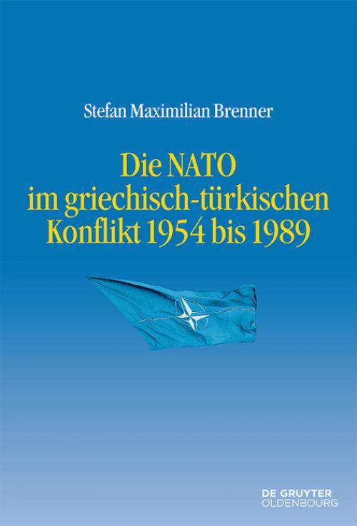 Die NATO im griechisch-türkischen Konflikt 1954 bis 1989 cover