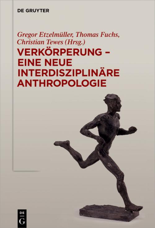 Verkörperung - eine neue interdisziplinäre Anthropologie cover