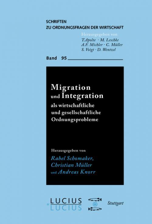 Migration und Integration als wirtschaftliche und gesellschaftliche Ordnungsprobleme cover