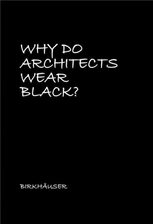 Why Do Architects Wear Black? cover