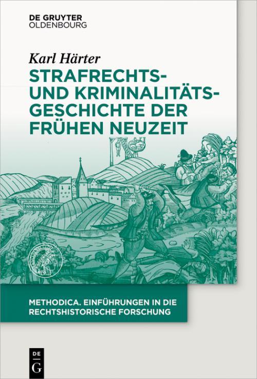 Strafrechts- und Kriminalitätsgeschichte der Frühen Neuzeit cover