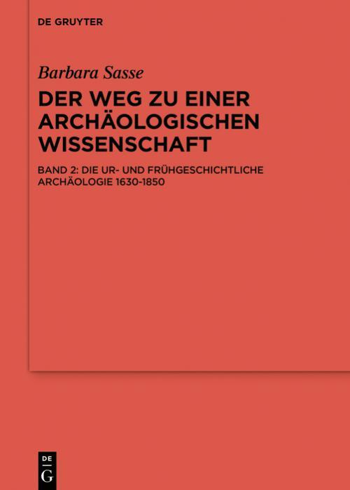 Die Ur- und Frühgeschichtliche Archäologie 1630-1850 cover