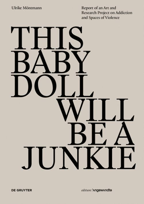 THIS BABY DOLL WILL BE A  JUNKIE cover