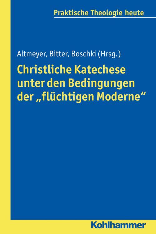 Christliche Katechese unter den Bedingungen der flüchtigen Moderne cover