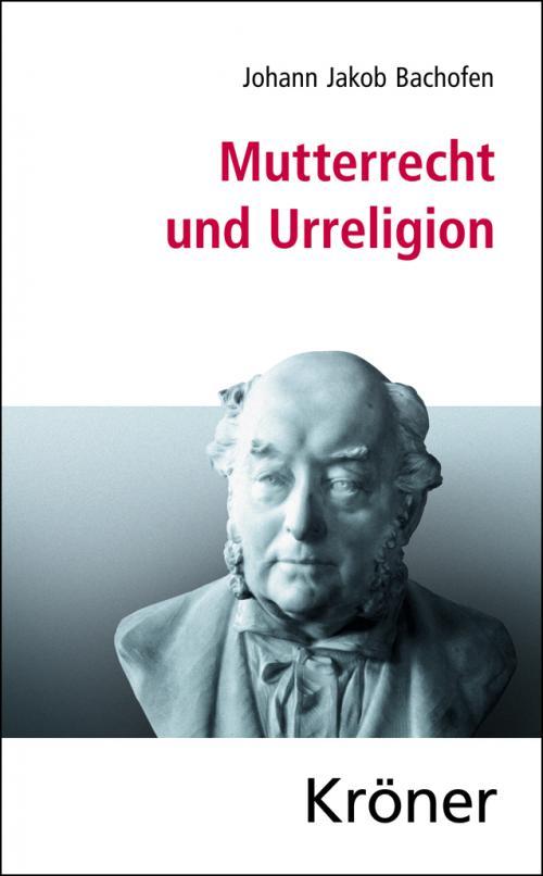 Mutterrecht und Urreligion cover